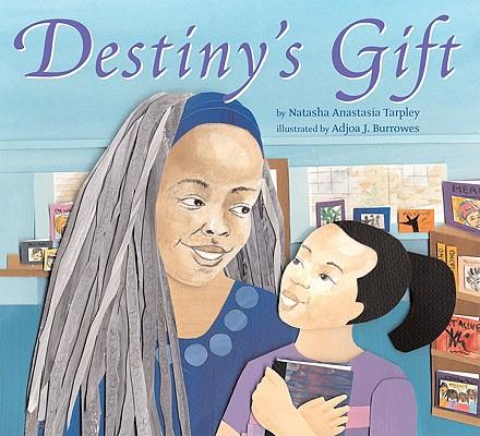 Destiny's Gift By Tarpley, Natasha/ Burrowes, Adjoa J. (ILT)