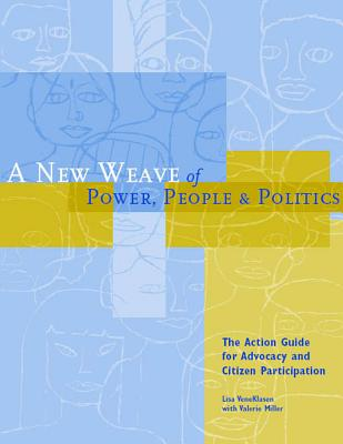 A New Weave of Power, People and Politics By Veneklasen, Lisa/ Miller, Valerie/ Budlender, Debbie (EDT)/ Clark, Cindy (EDT)